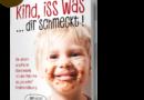 """Neues Buch: """"Kind, iss was … dir schmeckt!"""" – ist gesunde Kinderernährung ein Märchen?"""